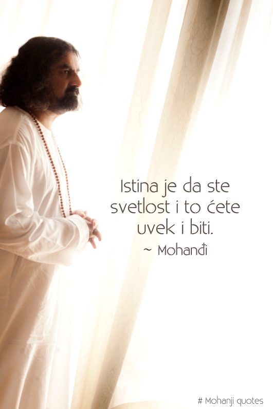 Mohanji quote in Serbian- The truth is you are light and you will always be.