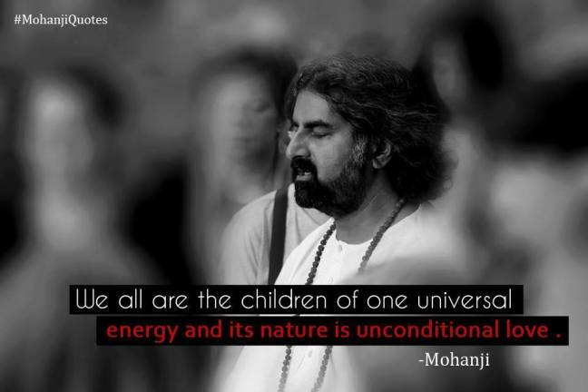 4 mohanji-quote-we-are-all-children-of-one-energy