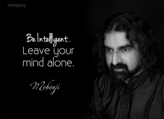 Budi inteligentan. Ostavi svoj um na miru.