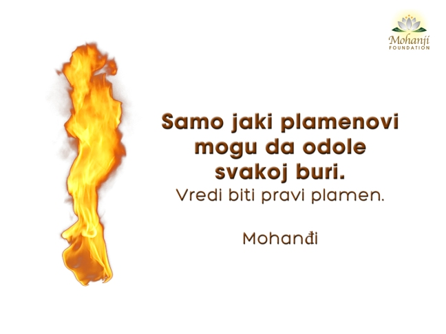 Mohanji quote in Serbian - Only strong flames can weather all storms