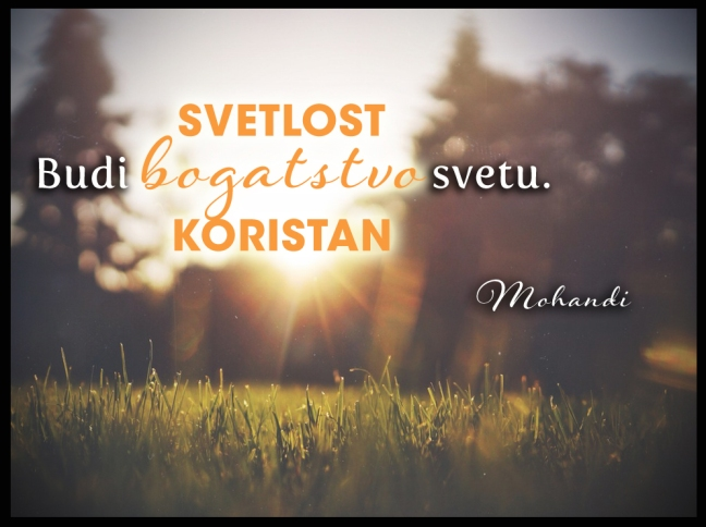 Mohanji quote in Serbian - Be wealth to the world