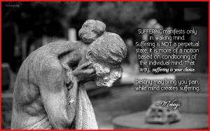 Mohanji quote Suffering manifests only in waking mind