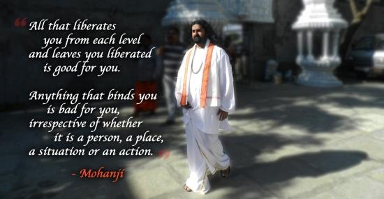 Sve što vas oslobađa od svakog nivoa i ostavlja oslobođenim je dobro za vas. Sve što vas sputava je loše za vas, bez obzira da li je u pitanju osoba, mesto, situacija ili aktivnost.