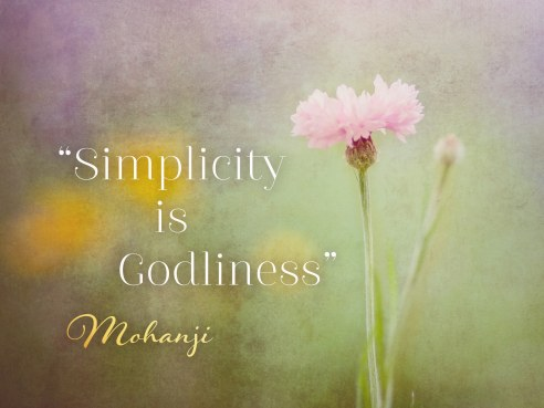 5 mohanji-quote-simplicity-is-godliness