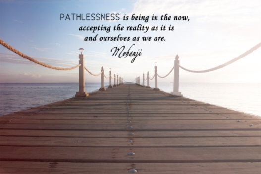 mohanji-quote-pathlessness-is-being-in-the-now