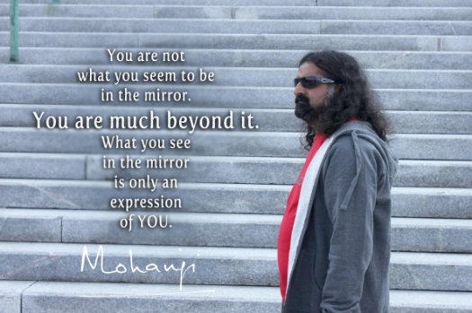 mohanji-quote-you-are-not-what-you-seem-to-be-in-the-mirror